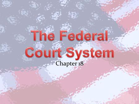 Chapter 18. Section 1 Why Do We Have One? Under the Articles of Confederation, there wasn't a national judiciary Each state interpreted the law for itself.