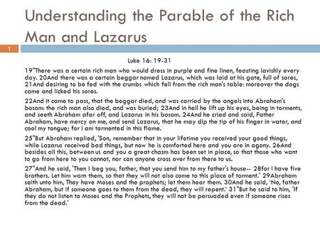 Understanding the Parable of the Rich Man and Lazarus Luke 16: 19-31 19There was a certain rich man who would dress in purple and fine linen, feasting.