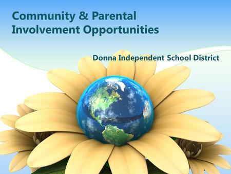 Community & Parental Involvement Opportunities Donna Independent School District.