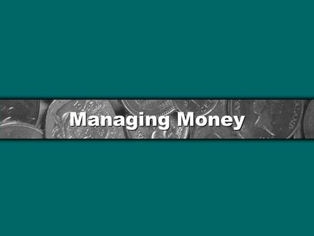 Managing Money. What do you use money for? Money is for the things that you need Money is for the things that you want Money is for unplanned expenses.