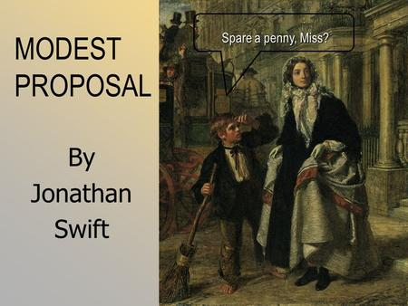 a rhetorical analysis of a modest proposal an essay by jonathan swift Title length color rating : rhetorical analysis in a modest proposal by jonathan swift essay - jonathan swift is the speaker in the story, a modest proposal.