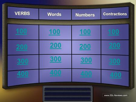 VERBS 100 200 300 400 100 200 300 400 100 200 300 400 100 200 300 400 Numbers Contractions Words.