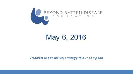Passion is our driver, strategy is our compass May 6, 2016.