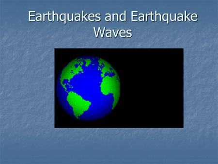 Earthquakes and Earthquake Waves. What causes earthquakes? Earthquakes are caused by sudden movements in the Earth's crust Earthquakes are caused by sudden.