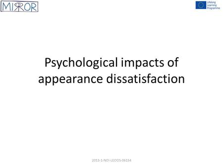 Psychological impacts of appearance dissatisfaction 2013-1-NOl-LEOOS-06154.