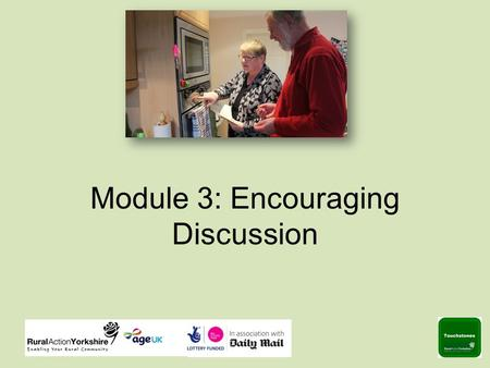 Module 3: Encouraging Discussion. Acknowledging Death: Is it a Taboo Subject? Why?