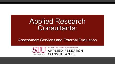 Applied Research Consultants: Applied Research Consultants: Assessment Services and External Evaluation.