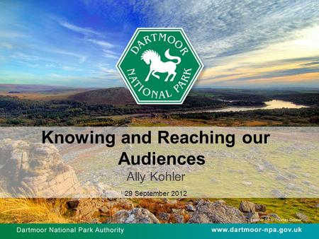 Knowing and Reaching our Audiences Ally Kohler 29 September 2012.