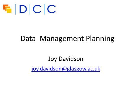 Data Management Planning Joy Davidson