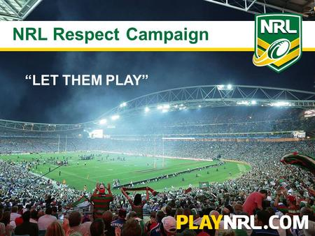 "NRL Coach Accreditation Report NRL Respect Campaign ""LET THEM PLAY"""