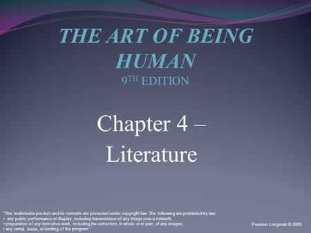 "Chapter 4 – Literature Pearson Longman © 2009 ""This multimedia product and its contents are protected under copyright law. The following are prohibited."