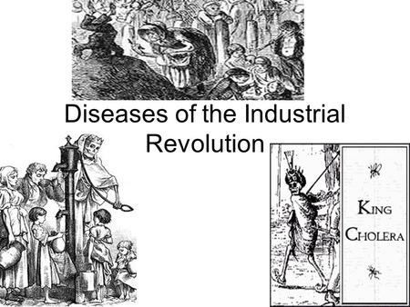 Diseases of the Industrial Revolution