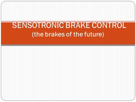 SENSOTRONIC BRAKE CONTROL (the brakes of the future)