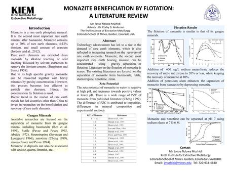 MONAZITE BENEFICIATION BY FLOTATION: A LITERATURE REVIEW Abstract Technology advancement has led to a rise in the demand of rare earth elements, which.