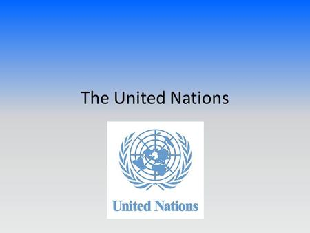 "The United Nations. The ""United Nations"" was a term coined by the US President, Franklin D. Roosevelt. Belief in fundamental human rights, justice, social."