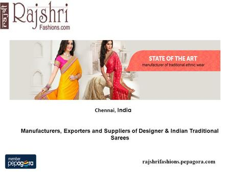 Chennai, India Manufacturers, Exporters and Suppliers of Designer & Indian Traditional Sarees rajshrifashions.pepagora.com.