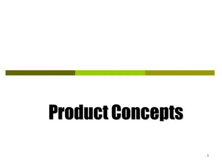 1 Product Concepts. 2 Product Everything, both favorable and unfavorable, that a person receives in an exchange.