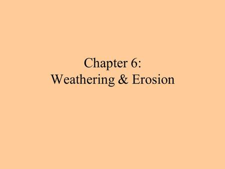 Chapter 6: Weathering & Erosion. Breaking a single piece of rock into pieces increases surface area dramatically. Initial cube has 6 sides, surface area.