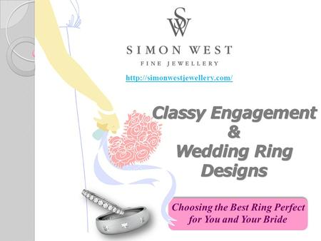 Choosing the Best Ring Perfect for You and Your Bride.