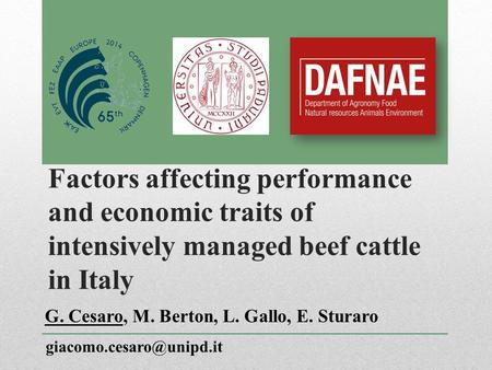 Factors affecting performance and economic traits of intensively managed beef cattle in Italy G. Cesaro, M. Berton, L. Gallo, E. Sturaro