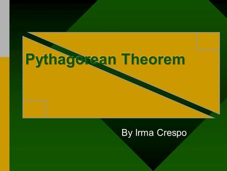 By Irma Crespo. What do you see? ISZBCrespo Meet Pythagoras Known as Pythagoras of Samos. Often described as the first Pure Mathematician. Studied properties.