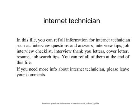 Interview questions and answers – free download/ pdf and ppt file internet technician In this file, you can ref all information for internet technician.