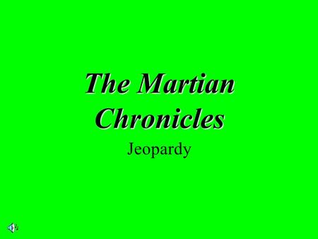 The Martian Chronicles Jeopardy. $2 $5 $10 $20 $1 $2 $5 $10 $20 $1 $2 $5 $10 $20 $1 $2 $5 $10 $20 $1 $2 $5 $10 $20 $1 Characters Stories The AuthorQuotes.