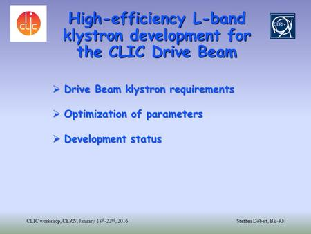 High-efficiency L-band klystron development for the CLIC Drive Beam High-efficiency L-band klystron development for the CLIC Drive Beam CLIC workshop,