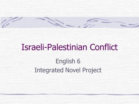 Israeli-Palestinian Conflict English 6 Integrated Novel Project.