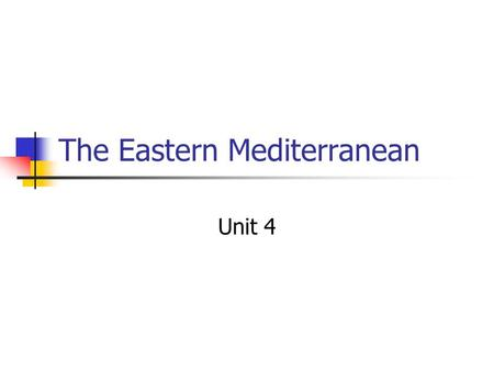 The Eastern Mediterranean Unit 4. The People: Ethnicity Israel: 80% Jewish Syria: 90% Arab Lebanon: 95% Arab Jordan 98% Arab.