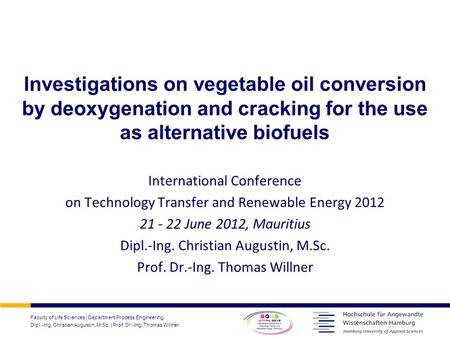Faculty of Life Sciences | Department Process Engineering Dipl.-Ing. Christian Augustin, M.Sc. | Prof. Dr.-Ing. Thomas Willner Investigations on vegetable.