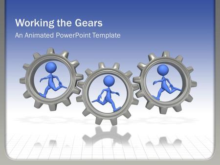Working the Gears An Animated PowerPoint Template.