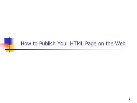 1 How to Publish Your HTML Page on the Web. Every USF Student has a website  2 Your Net ID You have a directory on the server.