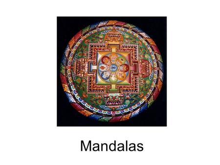 Mandalas. What is a Mandala? The word mandala is from the classical Indian language of Sanskrit. Loosely translated to mean circle, a mandala is far.