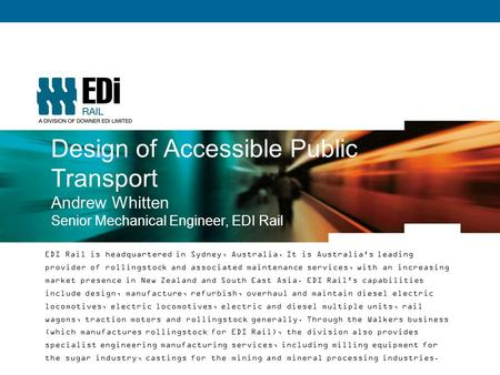 EDI Rail is headquartered in Sydney, Australia. It is Australia's leading provider of rollingstock and associated maintenance services, with an increasing.