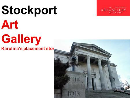 Stockport Art Gallery Karolina's placement story.