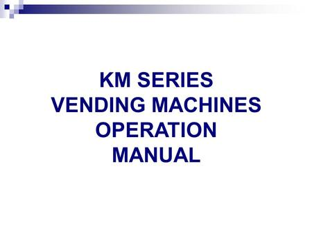 KM SERIES VENDING MACHINES OPERATION MANUAL. ARM Main board & Driver Board DRIVING BOARD MAIN BOARD.