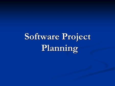 Software Project Planning. Software Engineering Estimation Estimation The SPM begins with a set of activities that are collectively called Project planning.
