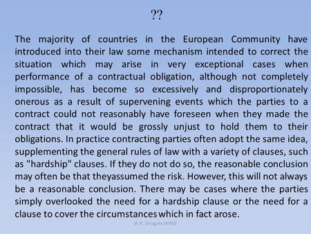 ?? The majority of countries in the European Community have introduced into their law some mechanism intended to correct the situation which may arise.