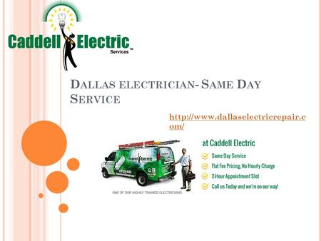 D ALLAS ELECTRICIAN - S AME D AY S ERVICE  om/
