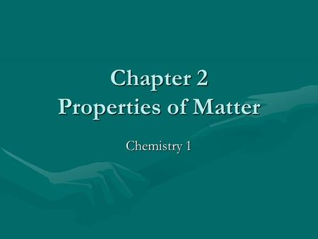 Chapter 2 Properties of Matter Chemistry 1. Classifying Matter 2.1.