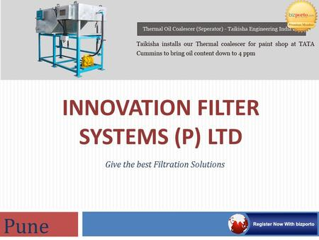 INNOVATION FILTER SYSTEMS (P) LTD Give the best Filtration Solutions Pune.