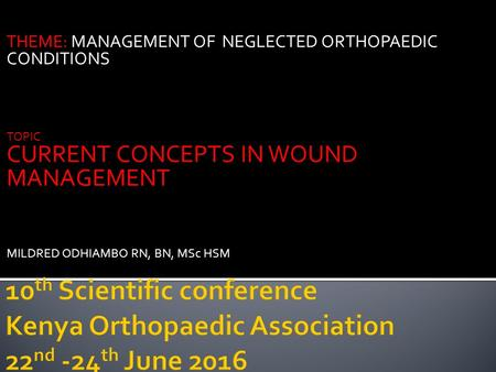 THEME: MANAGEMENT OF  NEGLECTED ORTHOPAEDIC CONDITIONS