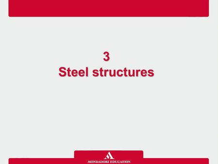 3 Steel structures 3 Steel structures. If you have any doubts, you can check your textbook, pp. 198-199.