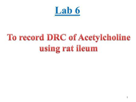 To record DRC of Acetylcholine using rat ileum