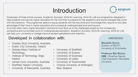 Introduction Comprised of three online courses, Academic Success: Skills for Learning, Skills for Life is a programme designed to help students moving.