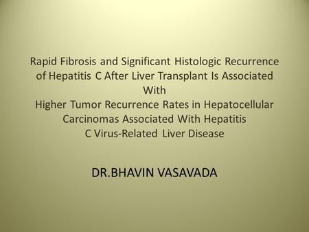 Rapid Fibrosis and Significant Histologic Recurrence of Hepatitis C After Liver Transplant Is Associated With Higher Tumor Recurrence Rates in Hepatocellular.
