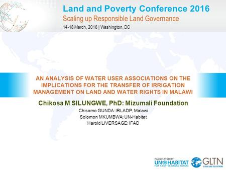 Land and Poverty Conference 2016 Scaling up Responsible Land Governance 14-18 March, 2016 | Washington, DC Chikosa M SILUNGWE, PhD: Mizumali Foundation.