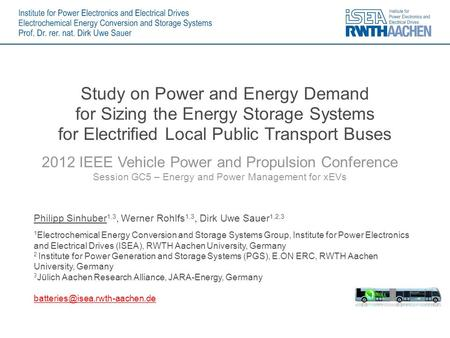 2012 IEEE Vehicle Power and Propulsion Conference Session GC5 – Energy and Power Management for xEVs Study on Power and Energy Demand for Sizing the Energy.