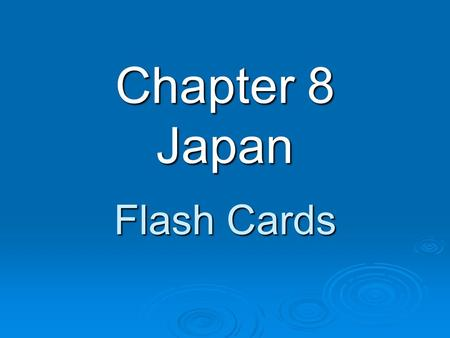 Chapter 8 Japan Flash Cards. Was introduced to Japan from China and Korea Buddhism.